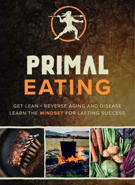 Primal Eating - Get Lean - Reverse Aging - Prevent Disease